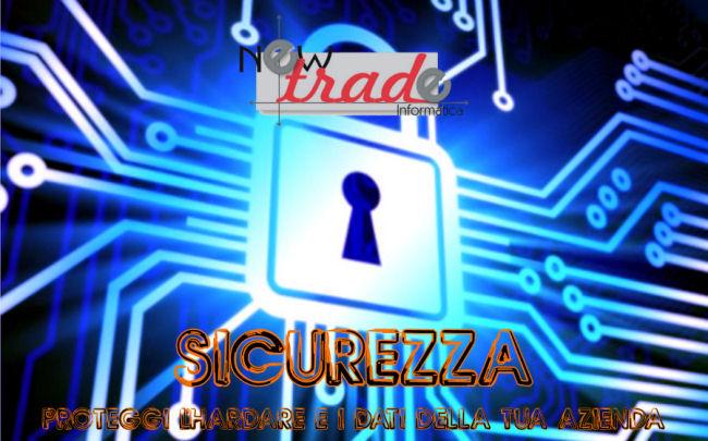 Presentazione delle soluzioni per la sicurezza informatica della New Trade snc